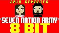 Seven Nation Army (2019 Remaster) [8 Bit Tribute to The White Stripes] - 8 Bit Universe