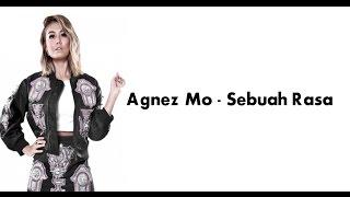 Agnez Mo -  Sebuah Rasa ( Official Lirik Video )