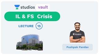 L15: IL & FS  Crisis I General Awareness (Banking) I Dr. Pushpak Pandav