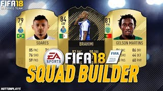 FIFA 18 Squad Builder - THE BEST CHEAP INFORM ON FIFA RIGHT NOW! w/ IF Brahimi, Soares + Martins!