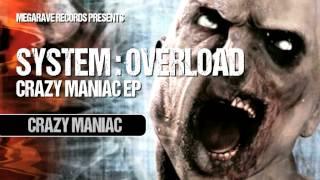 System Overload - Crazy Maniac