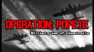 OPERATION: POPEYE - CHEMTRAILS USED IN VIETNAM WAR