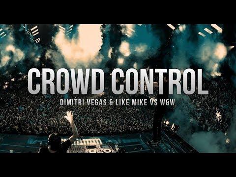 Dimitri Vegas & Like Mike VS W&W Crowd Control Original MIx