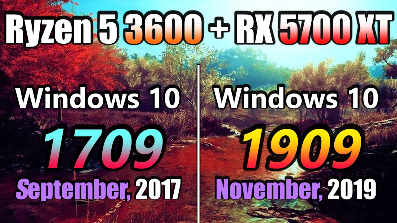 Windows 10 Update Version 1709 (2017) vs 1909 (2019)   Ryzen 5 3600 + RX 5700 XT PC Gaming Benchmark