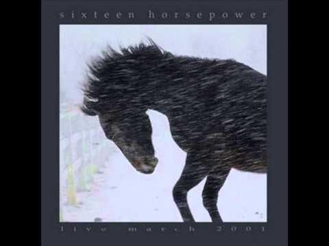 Sixteen Horsepower - Silver Saddle