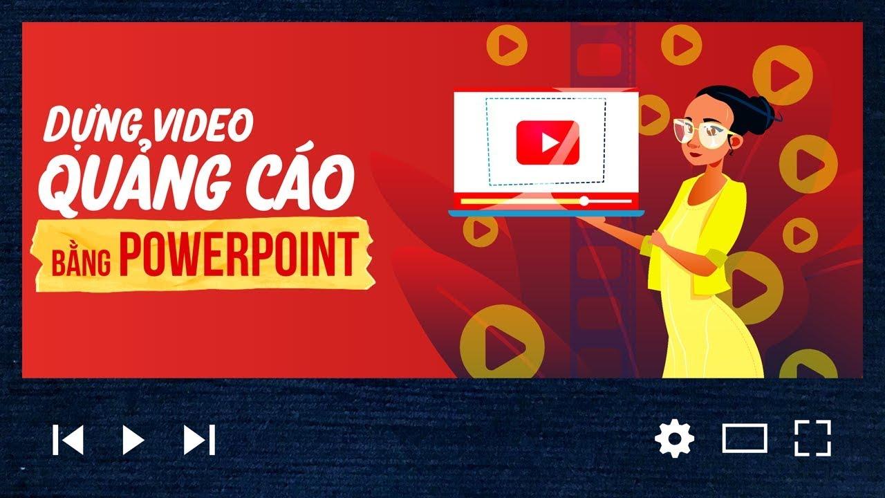 Thiết kế Video Quảng Cáo bằng Powerpoint – Slide tốt nghiệp học viến khóa 24