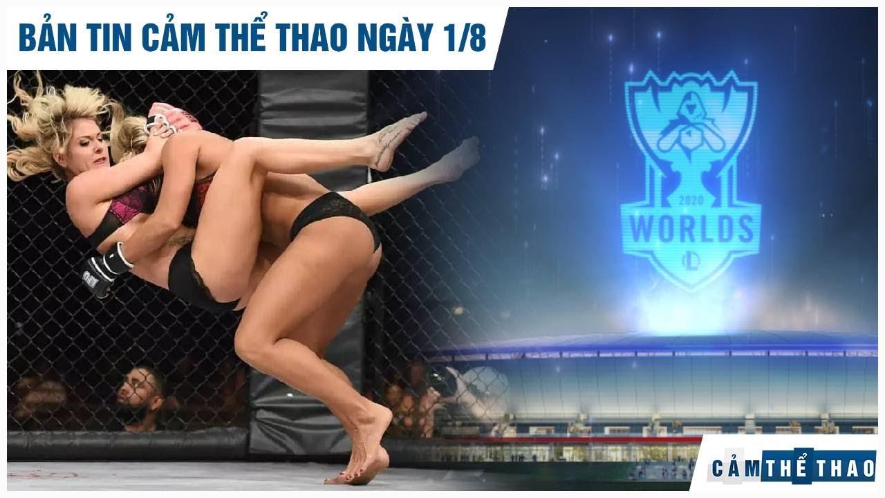 Bản tin Cảm Thể Thao 1/8 | Giải MMA sexy nhất hành tinh trở lại, Riot chốt số phận CKTG 2020