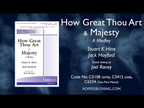 How Great Thou Art & Majesty (A Medley) - Arr. Joel Raney