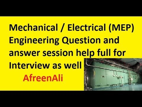 Mechanical / Electrical (MEP) Engineering Question and answer session help  full for Interview as wel