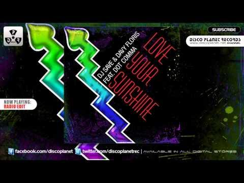 Dj Save & Davy Floris feat. Dot Comma - Love Your Sunshine (Radio Edit)