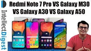 Redmi Note 7 Pro VS Galaxy M30 VS Galaxy A30 Vs Galaxy A50- Detailed Comparison