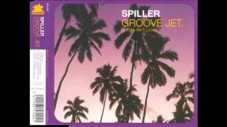 Spiller - Groovejet (If This Ain