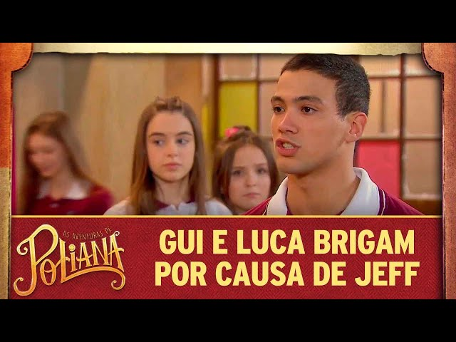 Gui e Luca brigam por causa de Jeff | As Aventuras de Poliana