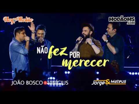 João Bosco E Vinícius - Não Fez Por Merecer (Part. Jorge E Mateus) (Lançamento 2016)