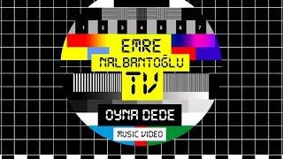 Emre Nalbantoğlu - Oyna Dede (Music Video)