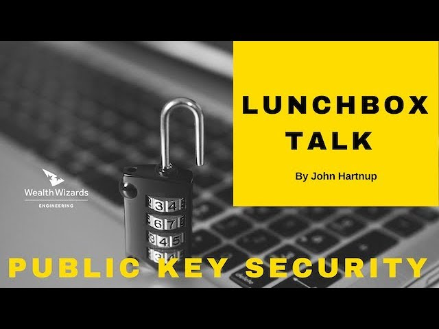 Lunchbox Talk: Public Key Security (Part 1)