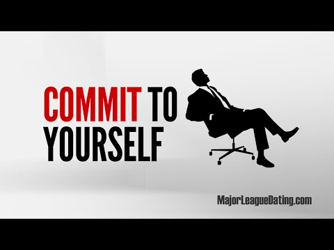 FAST DATING TIP - COMMIT TO YOURSELF - MAJORLEAGUEDATING.COM