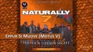Naturally 7 - Epppur Si Muove (Motus V) [Hidden In Plain Sight]