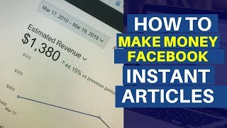 How To Make Money Online With Facebook Instant Articles (Step-by-Step) Video