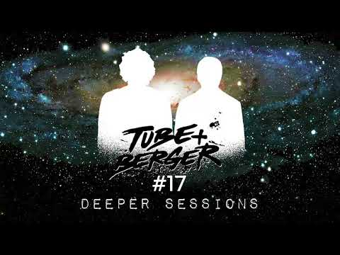 Deeper Sessions #17 hosted by Tube & Berger