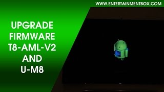 how to easily upgrade your firmware for a ebox t8 aml v2 or ebox m8 tv box