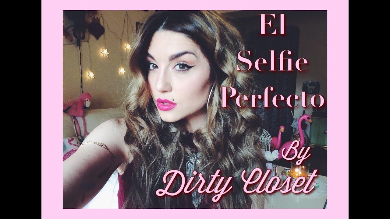 El Selfie Perfecto By Dirty Closet Youtube