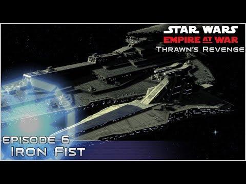 Iron Fist - Ep 6 [ Pentastar - 120 Planets ] Thrawn's Revenge 2.2 Mod Preview