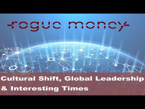 Rogue Mornings - Cultural Shift, Global Leadership & Interesting Times (12/08/17)
