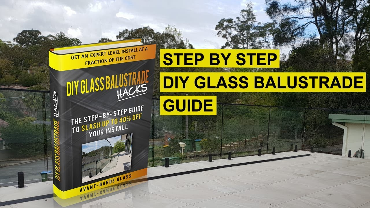 Diy Glass Balustrade Installation Guide Full Walkthrough Avant Garde Glass Youtube