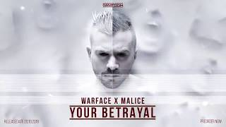 Warface x Malice - Your Betrayal [The Extreme]