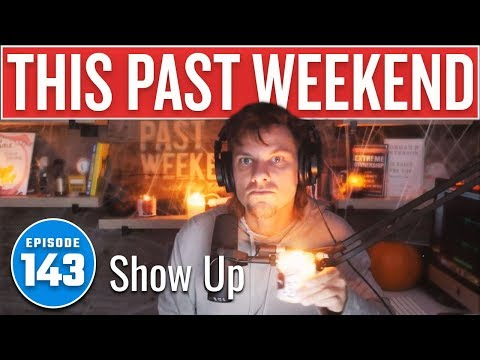 Show Up | This Past Weekend w/ Theo Von #143