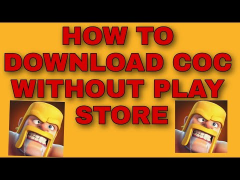 How To Download Coc Without Play Store