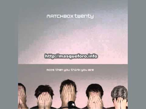 Matchbox 20 - More Than You Think You Are (2002) full album