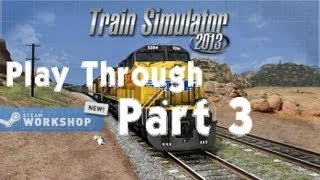 Train Simulator 2013 - Part 3 - Cement Load to Castle Rock