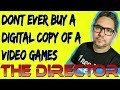 Do Not Buy Digital Video Games | This is why