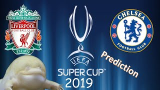 UEFA Super Cup 2019 | Liverpool vs Chelsea | Vodafone Park, Istanbul, Turkey (predictions)