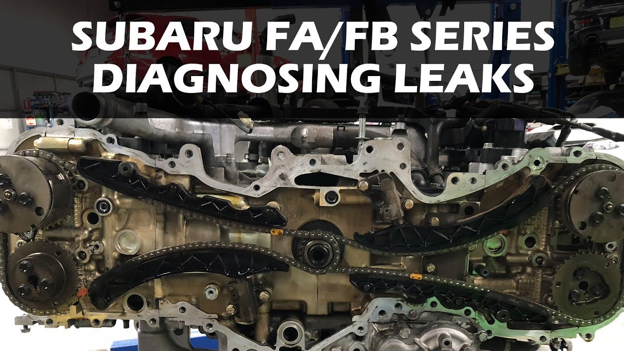 Subaru FA/FB Series Engine Oil Leaks - Forester/Impreza/Outback/XV/BRZ