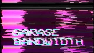 Garage Bandwidth | Episode 1