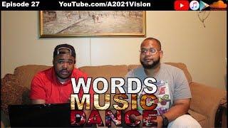 """Words Music Dance ~ Episode 27 """"XXX"""""""