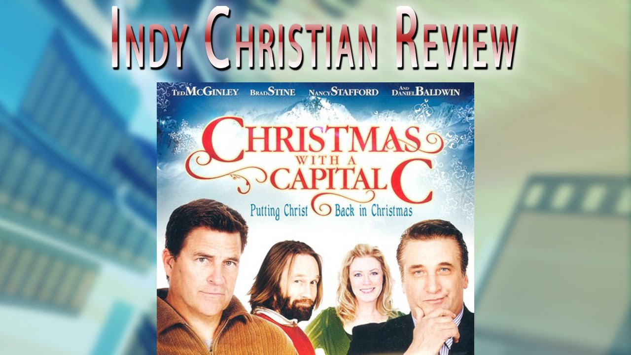 Christmas With A Capital C.Christmas With A Capital C Indy Christian Review