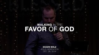 Shawn Bolz: Walking in the Favor of God (Session 2 of 7)