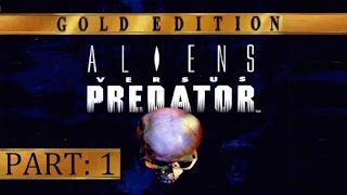 Aliens Vs Predator: Gold Edition - Gameplay Part 1 [PC] 720p [HD]
