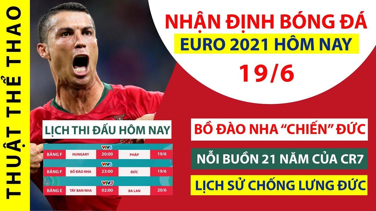 Nhận định bóng đá Euro 2021 hôm nay 19-6   Bồ Đào Nha vs Đức   Ronaldo BÁO THÙ   Trực tiếp trên VTV6
