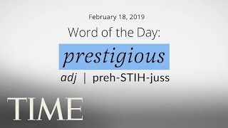 Word Of The Day: PRESTIGIOUS | Merriam-Webster Word Of The Day | TIME