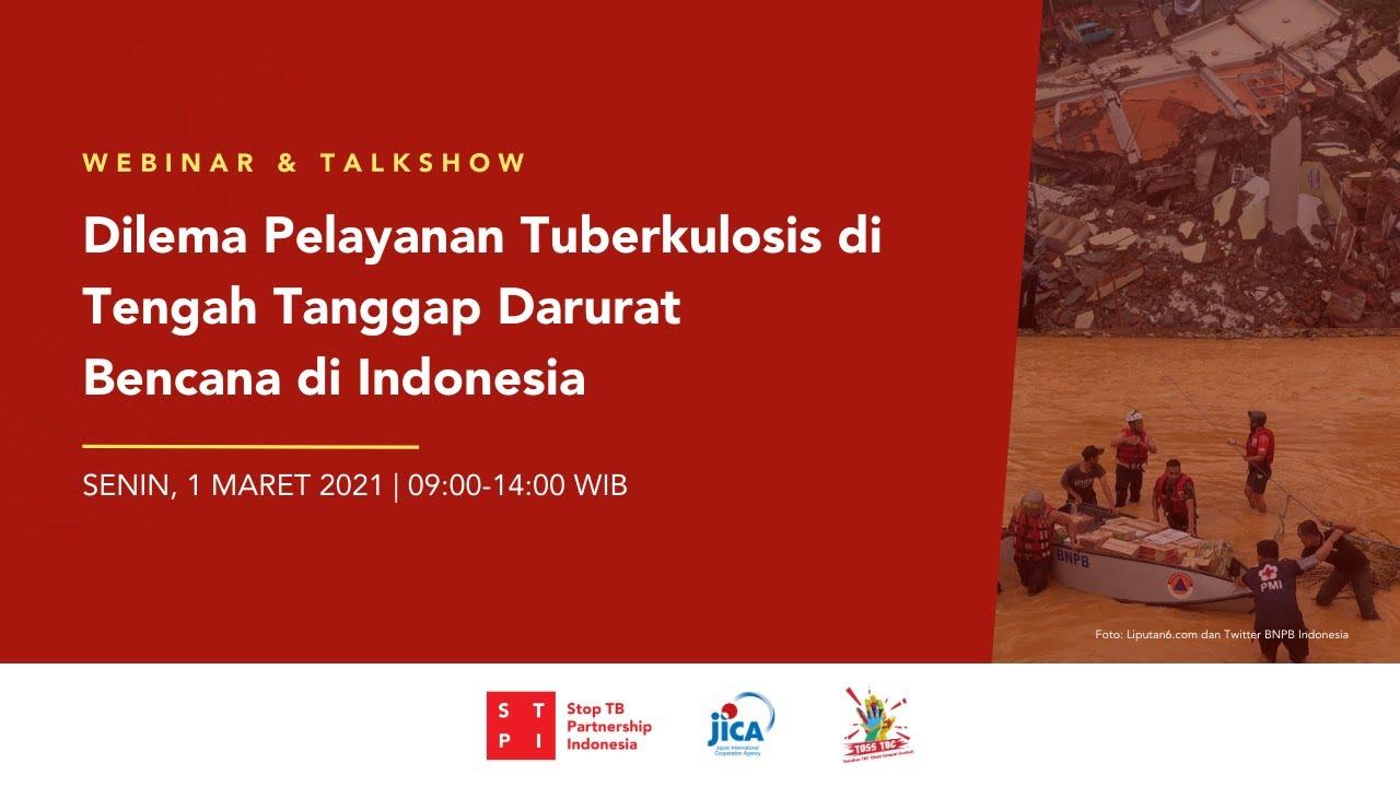 Indonesia Rawan Bencana, STPI: Perlu Susun Panduan Penanganan TBC dalam Situasi Tanggap Darurat