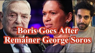 Boris To Investigate Remainer George Soros | Labour Plan To Cut NHS