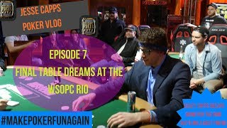 Jesse Capps Poker Vlog- Episode 7 The ring dream is real! Battling the FT for my first WSOP Ring!