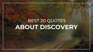 Best 20 Quotes about Discovery | Soul Quotes | Beautiful Quotes