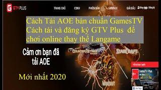 Cách tải aoe và gtv plus để chơi online 2020
