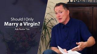 Should I Only Marry a Virgin? - Ask Pastor Tim